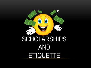 Scholarships  and Etiquette