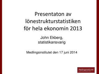 Presentaton av l�nestrukturstatistiken  f�r hela ekonomin 2013