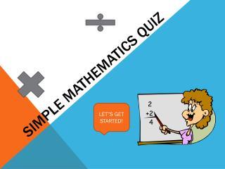 Simple mathematics quiz