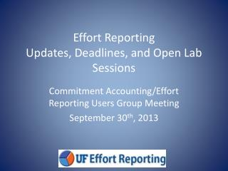 Effort Reporting  Updates, Deadlines, and Open Lab Sessions