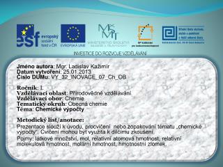 Jméno autora : Mgr. Ladislav  Kažimír Datum vytvoření : 25.01.2013