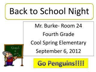 Mr. Burke- Room 24 Fourth Grade Cool Spring Elementary September 6, 2012