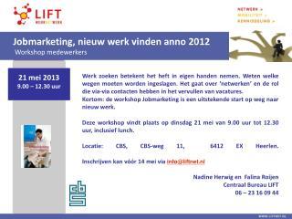 Jobmarketing, nieuw werk vinden anno  2012 Workshop medewerkers