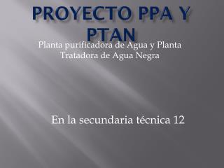 Proyecto PPA y PTAN