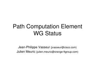 Path Computation Element WG Status