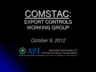 COMSTAC : EXPORT CONTROLS  WORKING GROUP October 9, 2012
