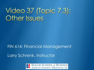 Video  37  (Topic  7.3): Other Issues
