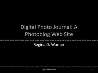 Digital Photo Journal: A  Photoblog  Web Site