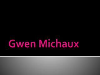 Gwen  Michaux