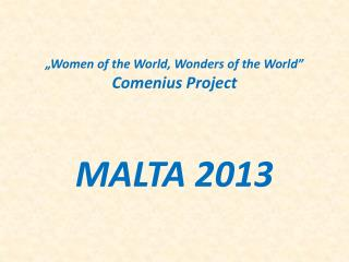 """ Women  of  the World ,  Wonders  of  the World "" Comenius Project"