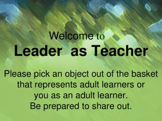 Leader  as Teacher