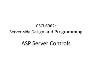 CSCI 6962:  Server-side Desig n and  Programming