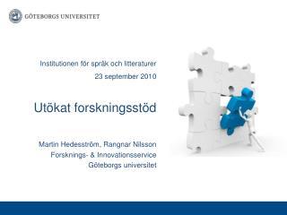 Institutionen för språk och litteraturer    23 september 2010 Utökat forskningsstöd