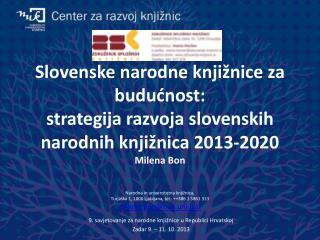 9 .  savjetovanje  za narodne knjižnice u  Republici Hrvatskoj Zadar  9. – 11.  10.  2013