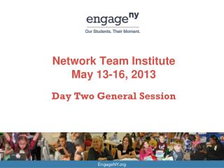 Network Team  Institute May  13-16, 2013 D ay Two General  Session