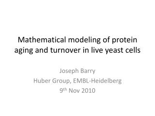 Mathematical modeling of protein aging and turnover in live yeast cells