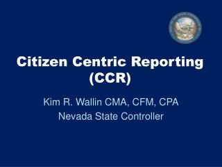 Citizen Centric Reporting (CCR)
