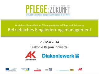 23. Mai 2014 Diakonie Region Innviertel