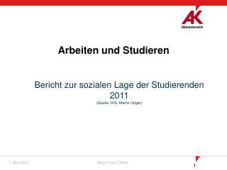 Bericht zur sozialen Lage der Studierenden  2011 (Quelle:  IHS , Martin Unger)