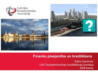 Finanšu  pieejamība un  kreditēšana