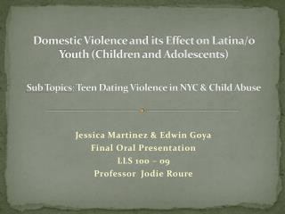 Jessica Martinez & Edwin Goya Final Oral Presentation  LLS 100 – 09 Professor  Jodie Roure
