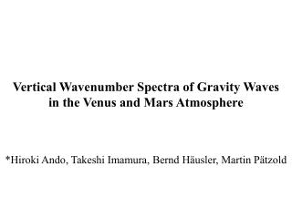 Vertical  Wavenumber  Spectra of Gravity Waves  in the Venus and Mars Atmosphere