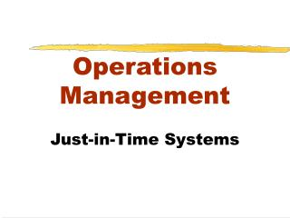 Operations Management  Just-in-Time Systems