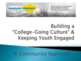 Building a  �College-Going Culture� & Keeping Youth Engaged