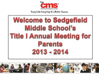 Welcome to  Sedgefield Middle School's  Title I Annual Meeting for Parents 2013 - 2014