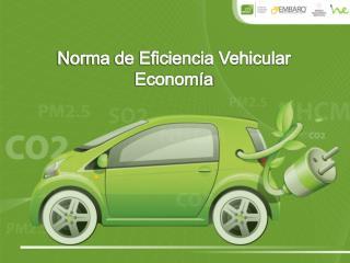 Norma de Eficiencia Vehicular Economía