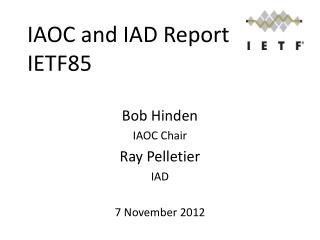 IAOC  and IAD Report IETF85