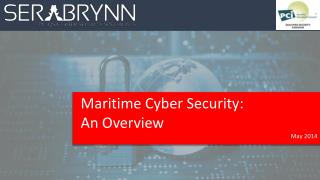 Maritime Cyber Security:  An Overview May 2014