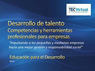 Desarrollo de talento Competencias y herramientas profesionales para empresas