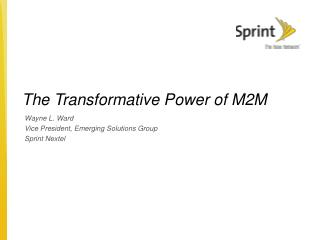 The Transformative Power of M2M