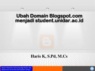Ubah  Domain Blogspot  menjadi  student.unidar.ac.id
