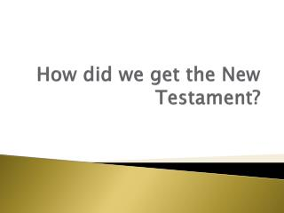 How did we get the New Testament?