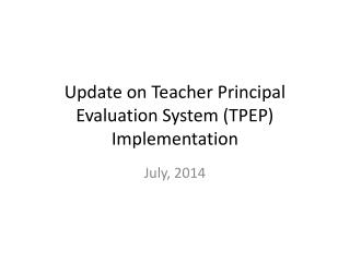 Update on Teacher Principal Evaluation System (TPEP) Implementation