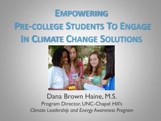 Empowering  Pre-college Students To Engage  In Climate Change Solutions