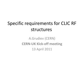 Specific requirements for CLIC RF structures