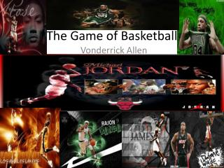The Game of Basketball