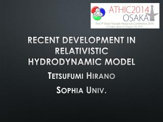 Recent Development in RELATIVISTIC HYDRODYNAMIC MODEL