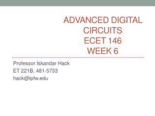 Advanced Digital Circuits ECET 146 Week  6