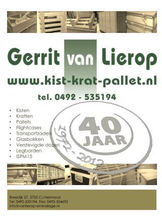 Breedijk 27, 5705 CJ Helmond Tel: 0492-535194, Fax: 0492-554692 info@vanlierop-emballage.nl