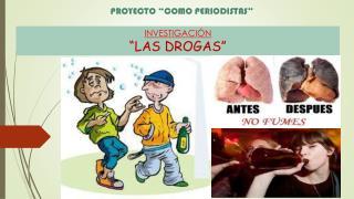 """INVESTIGACIÓN  """"LAS DROGAS"""""""