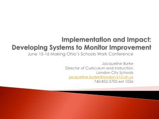 Implementation and Impact:   Developing Systems to Monitor Improvement