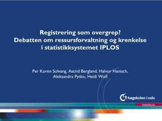 2006 - i Norge ble det satt i gang et tiltak for registrering av pleie- og omsorgsbehov
