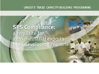 UNIDO SPS-RELATED CAPACITY EVALUATION AND NEEDS ASSESSMENT TOOLS A BRIEF OVERVIEW    STDF SPS Capacity Evaluation Worksh