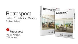 Retrospect Sales- & Technical Master-  Pr�sentation