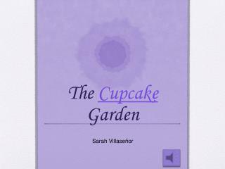 The  Cupcake  Garden