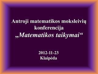 """Antroji matematikos moksleivių  konferencija """" Matematikos taikymai"""""""
